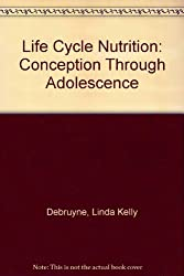 Life Cycle Nutrition: Conception Through Adolescence