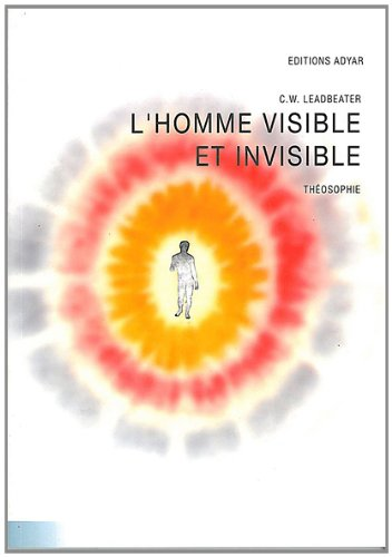 L'homme visible et invisible par Charles Webster Leadbeater