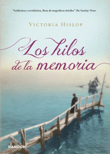 Los hilos de la memoria por Victoria Hislop