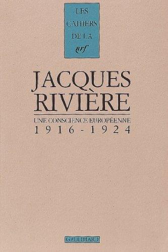 Une conscience européenne: (1916-1924) par Jacques Rivière