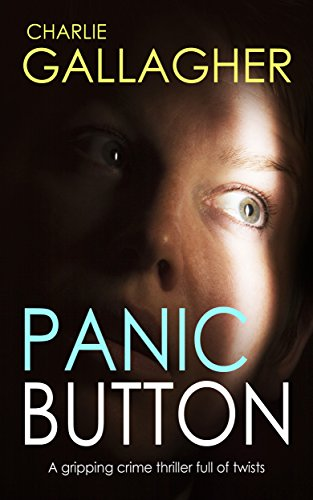 PANIC BUTTON a gripping crime thriller full of twists by [GALLAGHER, CHARLIE]