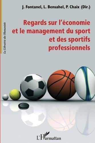 Regards sur l'économie et le management du sport et des sportifs professionnels par L. Bensahel