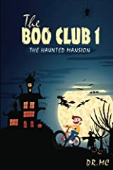 The Boo Club Book 1: The Haunted Mansion (Volume 1) by Dr. Mc (2016-09-12) Paperback