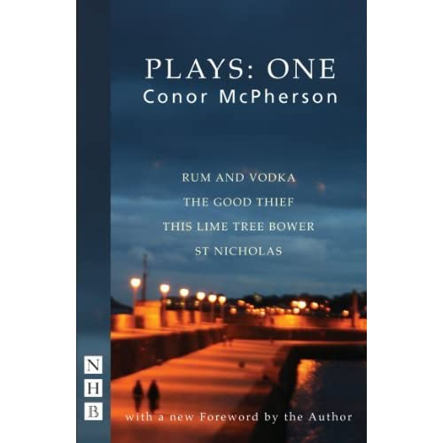 McPherson Plays: One (Rum and Vodka, The Good Thief, This Lime Tree Bower, St Nicholas) by Conor McPherson (2011-09-29)