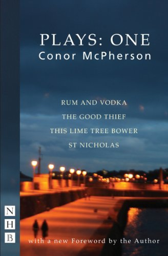 McPherson Plays: One (Rum and Vodka, The Good Thief, This Lime Tree Bower, St Nicholas) by Conor McPherson (2011-09-29) par Conor McPherson