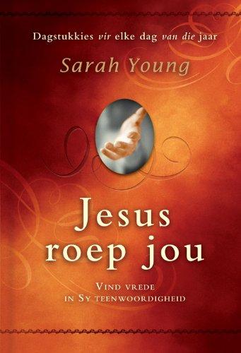 Jesus roep jou: Vind vrede in sy teenwoordigheid (Afrikaans Edition)