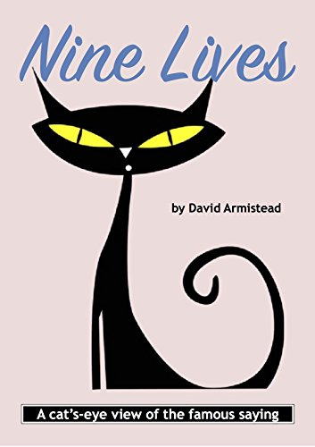 Nine Lives: A cat's-eye view of the famous saying (English Edition)