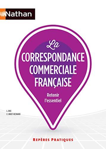 La correspondance commerciale française (Repères Pratiques) por Liliane Bas