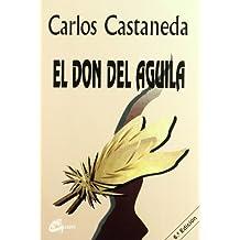 El Don Del Aguila/ the Eagle's Gift (Nagual)