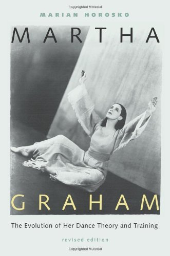 Martha Graham: The Evolution of Her Dance Theory and Training by Marian Horosko (2002-06-30)