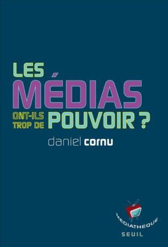 Les médias ont-ils trop de pouvoir ? par Daniel Cornu