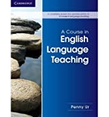 [(A Course in English Language Teaching)] [Author: Penny Ur] published on (April, 2012)