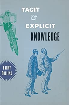 Tacit and Explicit Knowledge by [Collins, Harry]