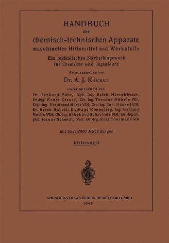 Handbuch der chemisch-technischen Apparate maschinellen Hilfsmittel und Werkstoffe: Ein lexikalisches Nachschlagewerk für Chemiker und Ingenieure