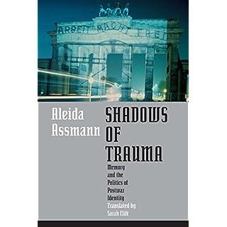 Shadows of Trauma: Memory and the Politics of Postwar Identity