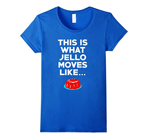 womens-this-is-what-jello-moves-like-funny-t-shirt-medium-royal-blue