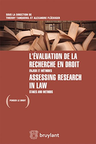 L'évaluation de la recherche en droit/Assessing research in law: Enjeux et méthodes/Stakes and methods
