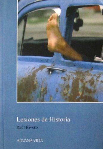 Lesiones De Historia (Spanish Edition) by Raul Rivero (2005-04-30)