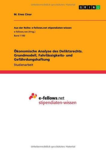 Ökonomische Analyse des Deliktsrechts. Grundmodell, Fahrlässigkeits- und Gefährdungshaftung