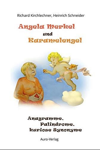 Angela Merkel und Karamelengel: Anagramme, Palindrome, kuriose Synonyme