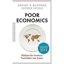 Poor Economics: Plädoyer für ein neues Verständnis von Armut (German Edition)