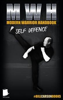 Modern Warrior Handbook Self Defense: Self Defense - Real street fighting self defense (English Edition)