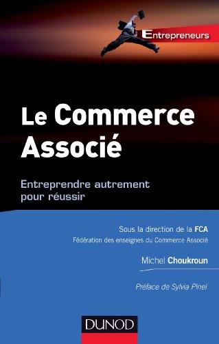Le Commerce associé : Entreprendre autrement pour réussir (Entrepreneurs) par Michel Choukroun