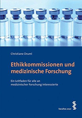 Ethikkommissionen und medizinische Forschung: Ein Leitfaden für alle an medizinischer Forschung Interessierte