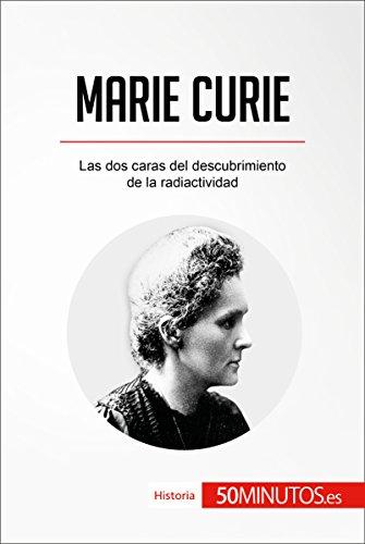 Marie Curie: Las dos caras del descubrimiento de la radiactividad (Historia) por 50Minutos.es