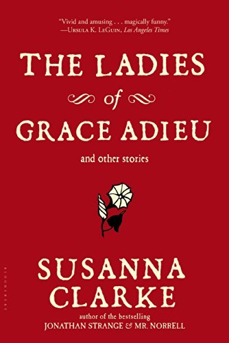 The Ladies of Grace Adieu and Other Stories by Susanna Clarke (2007-10-06)