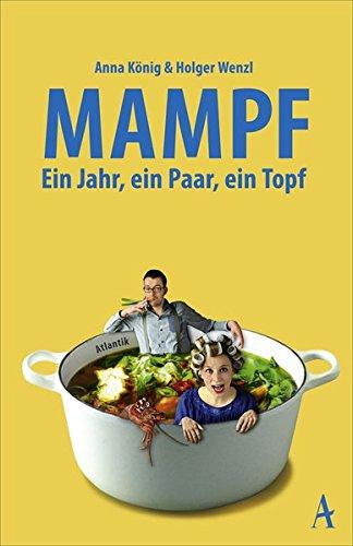 Buchseite und Rezensionen zu 'Mampf: Ein Jahr, ein Paar, ein Topf' von Anna König