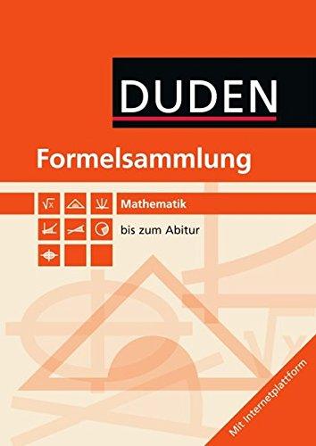 formelsammlung bis zum abitur Formeln und Werte - Sekundarstufe I und II: Mathematik: Formelsammlung bis zum Abitur