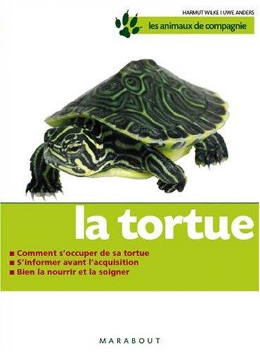La tortue : Bien la soigner, Bien la nourrir