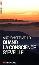 Quand la conscience s'éveille de Anthony de Mello
