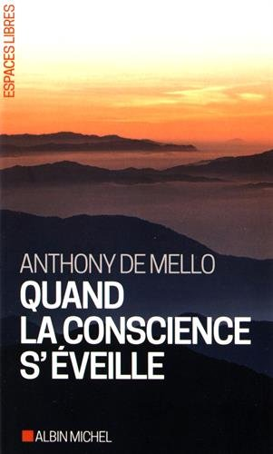 Quand la conscience s'éveille par Anthony de Mello