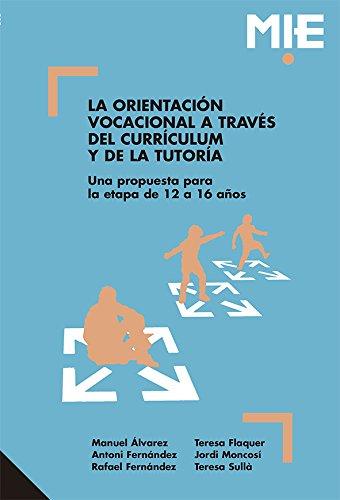 La Orientación Vocacional A Través Del Currículum Y De La Tutoría: 003 (Mie - Castella)