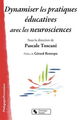 Dynamiser les pratiques éducatives avec les neurosciences par Collectif