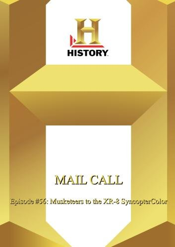 Preisvergleich Produktbild History -- Mail Call: Episode 56: Musketeers To The Xr-8 Syncoptercolor