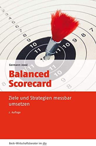 Balanced Scorecard: Ziele und Strategien messbar umsetzen (Beck-Wirtschaftsberater im dtv 50961)