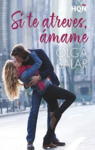 Si te atreves ámame de Olga Salar