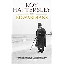 The Edwardians: Biography of the Edwardian Age