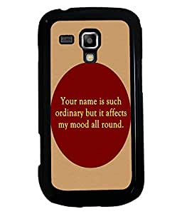 Printvisa 2D Printed Quotes Designer back case cover for Samsung Galaxy S Duos S7582- D4568