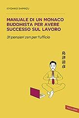 Idea Regalo - Manuale di un monaco buddhista per avere successo sul lavoro: 31 pensieri zen per l'ufficio