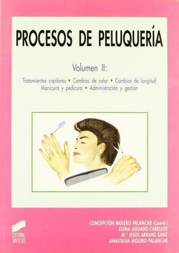 Kostüm Anastasia - Procesos de peluquería. Vol. II: Tratamientos capilares. Cambios de color. Cambios de longitud. Manicura y pedicura. Administración y gestión (Spanish Edition)