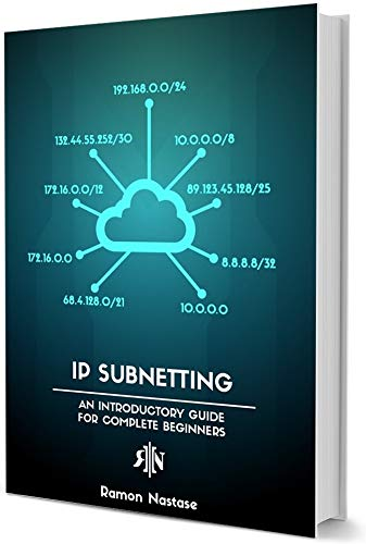 IP Subnetting for Beginners: Your Complete Guide to Master IP Subnetting in 4 Simple Steps (Computer Networking Series Book 3) (English Edition)
