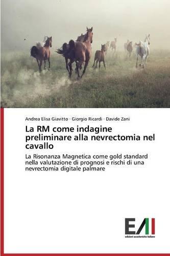 La RM come indagine preliminare alla nevrectomia nel cavallo por Giavitto Andrea Elisa
