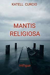 Mantis Religiosa par Katell Curcio