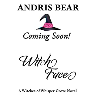 Witch Face: A cozy Paranormal Mystery (Witches of Whisper Grove Book 3)