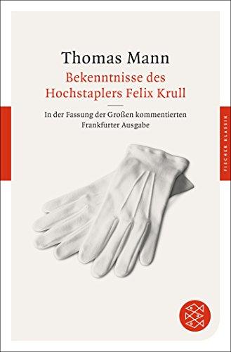 Bekenntnisse des Hochstaplers Felix Krull: In der Fassung der Großen kommentierten Frankfurter Ausgabe (Fischer Klassik)