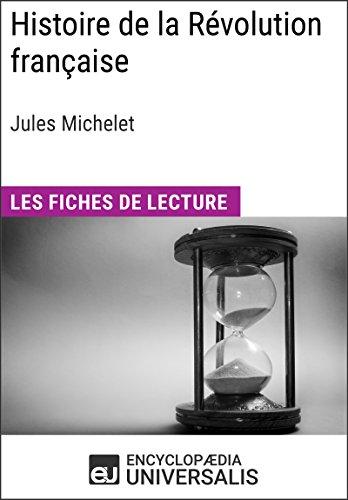 Histoire de la Révolution française de Jules Michelet: Les Fiches de lecture d'Universalis